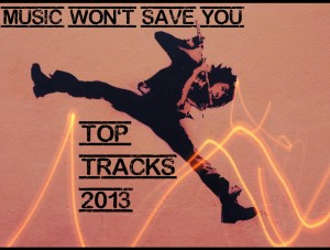 MusicWontSaveYou_TopTracks_2013_medium